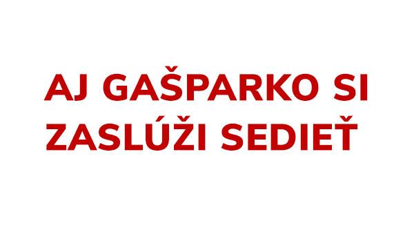 Aj Gašparko si zaslúži sedieť - Autentik.sk